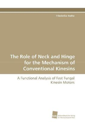 The Role of Neck and Hinge for the Mechanism of Conventional Kinesins | Dodax.at