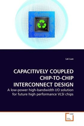 CAPACITIVELY COUPLED CHIP-TO-CHIP INTERCONNECT DESIGN | Dodax.de