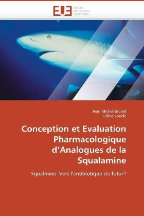 Conception et Evaluation Pharmacologique d'Analogues de la Squalamine | Dodax.at