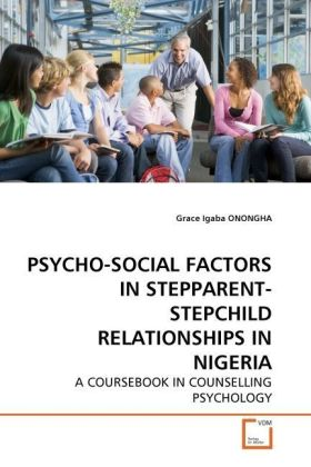PSYCHO-SOCIAL FACTORS IN STEPPARENT-STEPCHILD RELATIONSHIPS IN NIGERIA | Dodax.ch