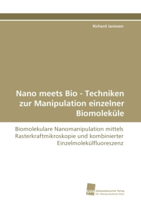 Nano meets Bio - Techniken zur Manipulation einzelner Biomoleküle | Dodax.at