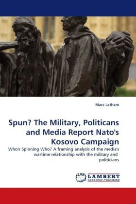Spun? The Military, Politicans and Media Report Nato's Kosovo Campaign | Dodax.ch