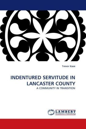 INDENTURED SERVITUDE IN LANCASTER COUNTY | Dodax.de