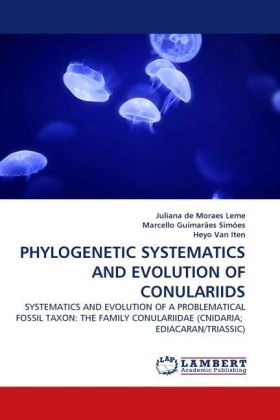 PHYLOGENETIC SYSTEMATICS AND EVOLUTION OF CONULARIIDS | Dodax.ch