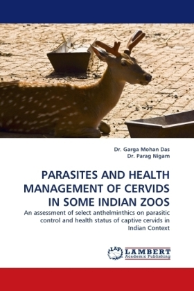 PARASITES AND HEALTH MANAGEMENT OF CERVIDS IN SOME INDIAN ZOOS | Dodax.at