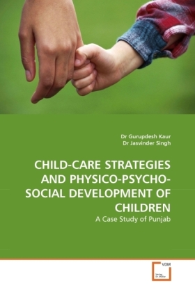 CHILD-CARE STRATEGIES AND PHYSICO-PSYCHO-SOCIAL DEVELOPMENT OF CHILDREN | Dodax.ch