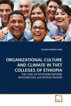 ORGANIZATIONAL CULTURE AND CLIMATE IN TVET COLLEGES OF ETHIOPIA | Dodax.ch
