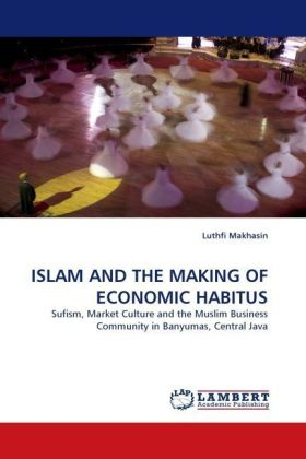 ISLAM AND THE MAKING OF ECONOMIC HABITUS | Dodax.ch