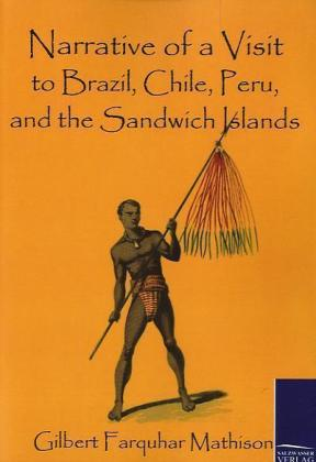 Narrative of a Visit to Brazil, Chile, Peru, and the Sandwich Islands | Dodax.at