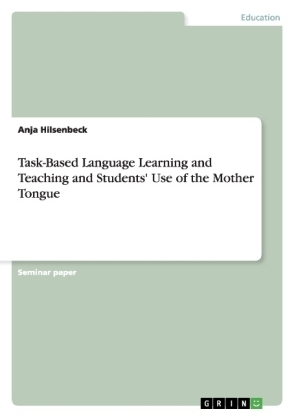 Task-Based Language Learning and Teaching and Students' Use of the Mother Tongue | Dodax.pl