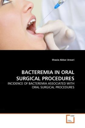 BACTEREMIA IN ORAL SURGICAL PROCEDURES | Dodax.ch