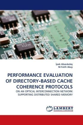 PERFORMANCE EVALUATION OF DIRECTORY BASED CACHE COHERENCE PROTOCOLS | Dodax.ch