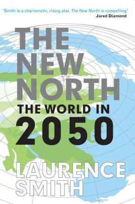 The New North: The World in 2050 | Dodax.at