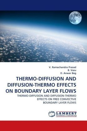 THERMO-DIFFUSION AND DIFFUSION-THERMO EFFECTS ON BOUNDARY LAYER FLOWS | Dodax.ch