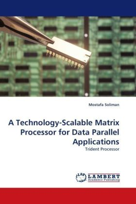 A Technology-Scalable Matrix Processor for Data Parallel Applications | Dodax.ch