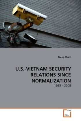 U.S.-VIETNAM SECURITY RELATIONS SINCE NORMALIZATION | Dodax.at