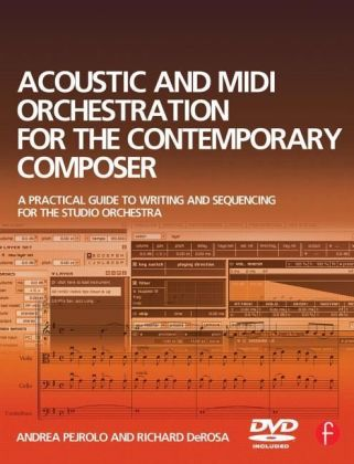 Acoustic and MIDI Orchestration for the Contemporary Composer, w. DVD-ROM   Dodax.de