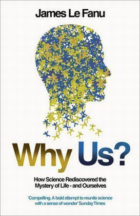 Why Us?: How Science Rediscovered the Mystery of Life - and Ourselves (Paperback) | Dodax.de