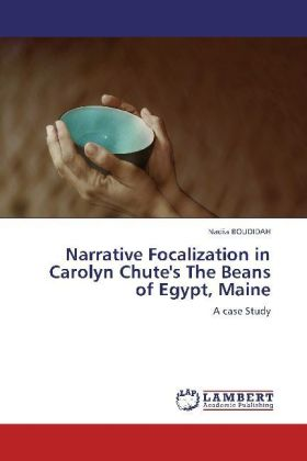 Narrative Focalization in Carolyn Chute's The Beans of Egypt, Maine | Dodax.nl