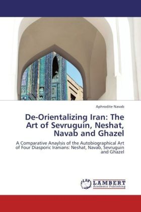 De-Orientalizing Iran: The Art of Sevruguin, Neshat, Navab and Ghazel | Dodax.co.uk