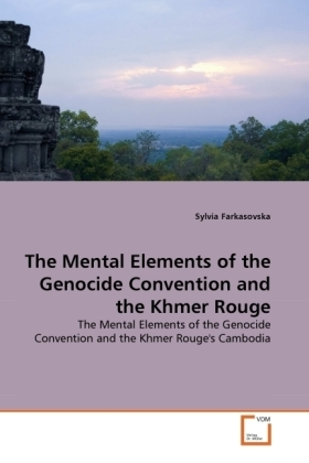 The Mental Elements of the Genocide Convention and the Khmer Rouge   Dodax.at