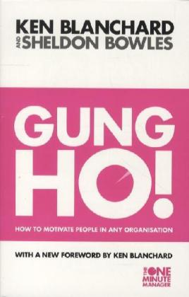 Gung Ho!: How to Motivate People In Any Organization | Dodax.com