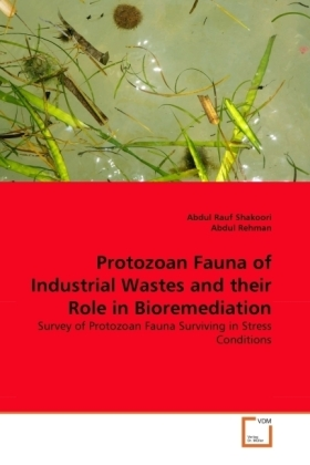 Protozoan Fauna of Industrial Wastes and their Role in Bioremediation | Dodax.de