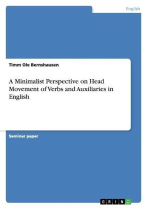A Minimalist Perspective on Head Movement of Verbs and Auxiliaries in English | Dodax.pl