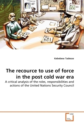 The recource to use of force in the post cold war era | Dodax.de