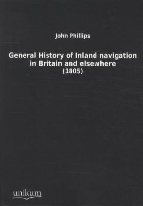 General History of Inland navigation in Britain and elsewhere | Dodax.at