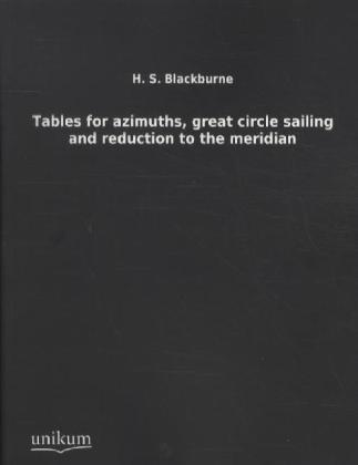 Tables for azimuths, great circle sailing and reduction to the meridian   Dodax.ch