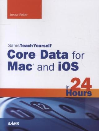 Core Data for Mac and IOS in 24 Hours | Dodax.de