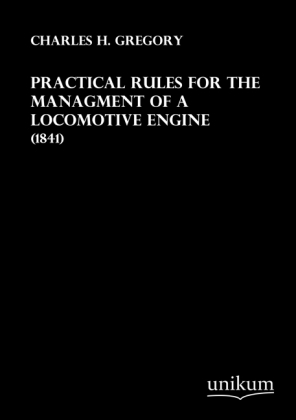 Practical Rules for the Managment of a Locomotive Engine | Dodax.at