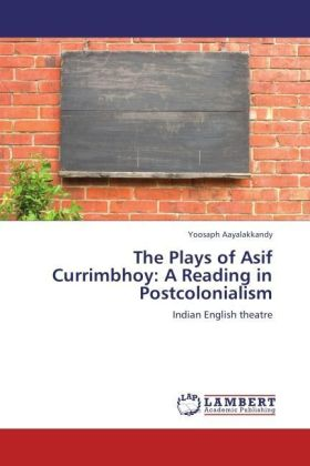 The Plays of Asif Currimbhoy: A Reading in Postcolonialism | Dodax.ch