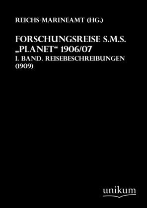 Forschungsreise S.M.S. 'Planet' 1906/07. Bd.1 | Dodax.at