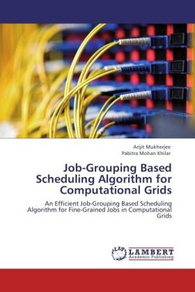 Job-Grouping Based Scheduling Algorithm for Computational Grids | Dodax.at