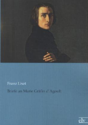 Briefe an Marie Gräfin d'Agoult | Dodax.at