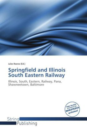 Springfield and Illinois South Eastern Railway | Dodax.at