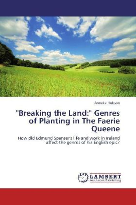 """""""Breaking the Land:"""" Genres of Planting in The Faerie Queene 
