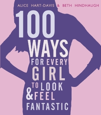 100 Ways for Every Girl to Look & Feel Fantastic   Dodax.at
