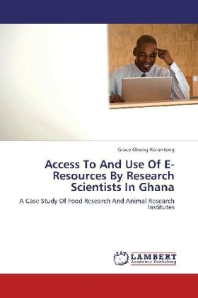 Access To And Use Of E-Resources By Research Scientists In Ghana   Dodax.ch