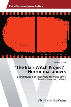 """The Blair Witch Project"" - Horror mal anders 
