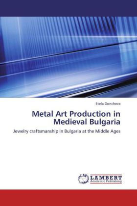 Metal Art Production in Medieval Bulgaria | Dodax.pl