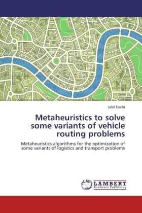 Metaheuristics to solve some variants of vehicle routing problems | Dodax.co.uk
