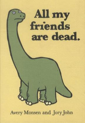 All My Friends Are Dead | Dodax.at