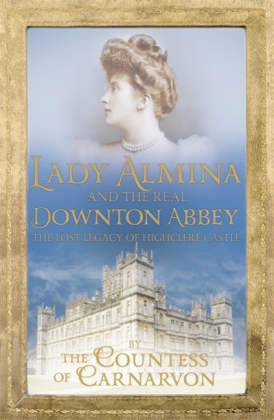 Lady Almina and the Real Downton Abbey | Dodax.com