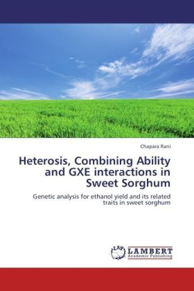 Heterosis, Combining Ability and GXE interactions in Sweet Sorghum | Dodax.at