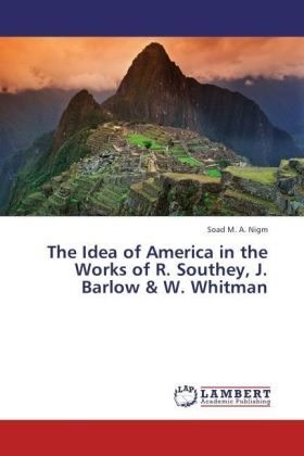The Idea of America in the Works of R. Southey, J. Barlow & W. Whitman | Dodax.ch