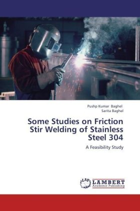 Some Studies on Friction Stir Welding of Stainless Steel 304 | Dodax.at