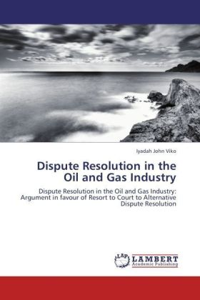 Dispute Resolution in the Oil and Gas Industry   Dodax.co.uk